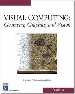 Visual Computing - Geometry, Graphics, and Vision