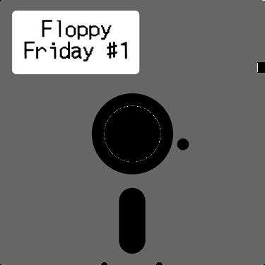 Floppy Friday #1