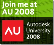 Join me at AU 2008!
